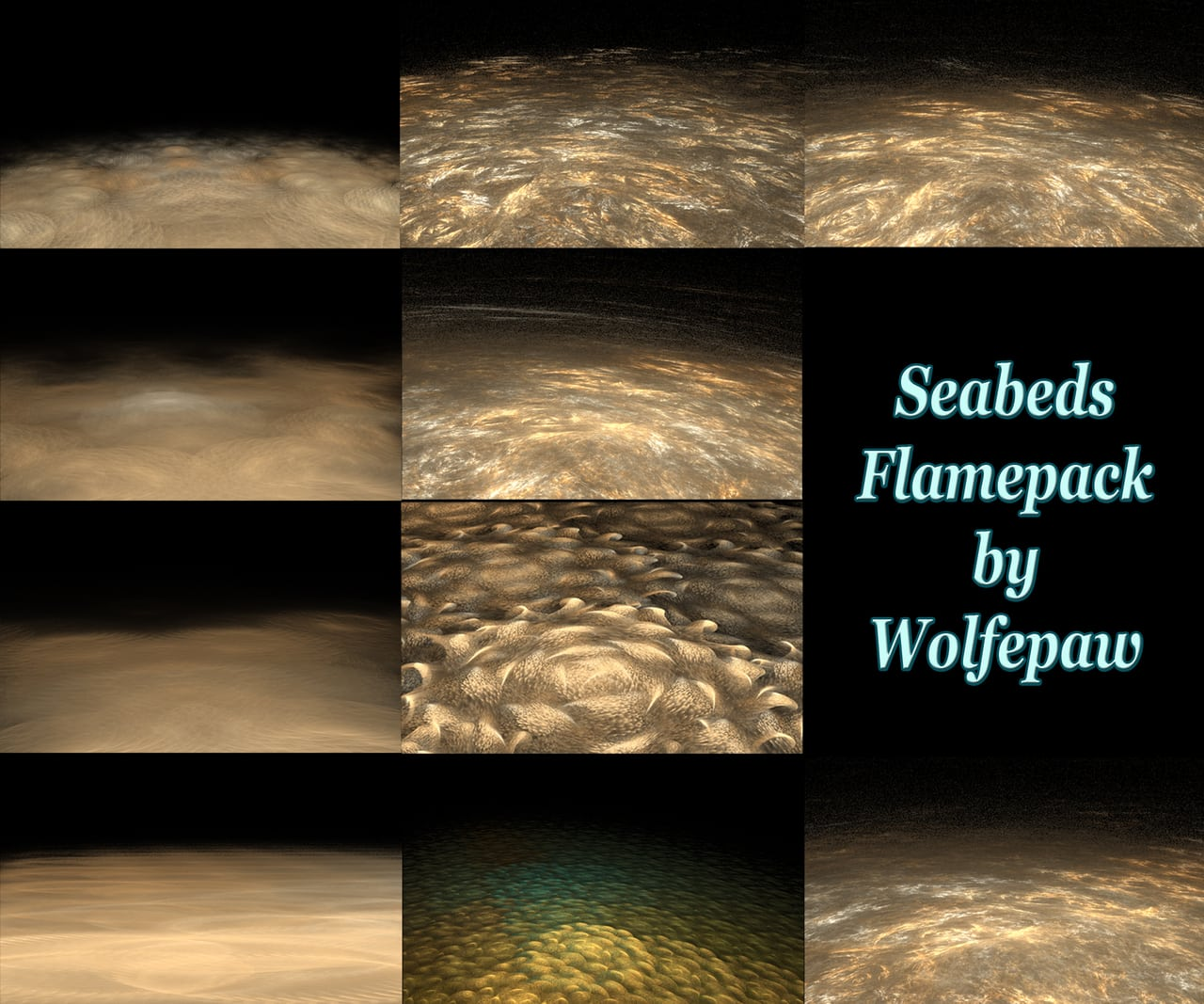 A flamepack containing 11 various sandy seafloors for use in creating fractal undersea collages.  May...