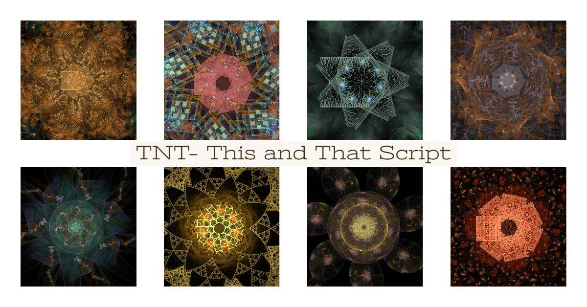 *TNT - This and That Script - Lynda McDaniel Compatible with JWildfire Software https://jwildfire.overwhale.com If...
