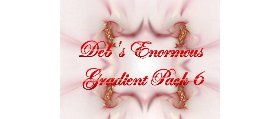Gradient Pack 6 - Enormous Pack - Deb Walker